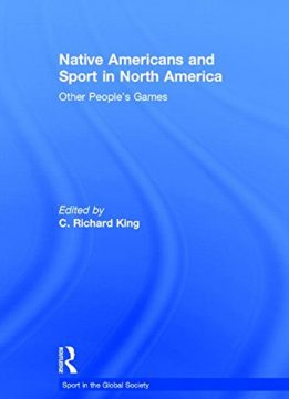 Download ebook Native Americans & Sport in North America: Other People's Games