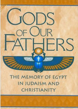 Download ebook Gods of Our Fathers: The Memory of Egypt in Judaism & Christianity