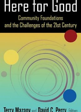 Download ebook Here for Good: Community Foundations & the Challenges of the 21st Century