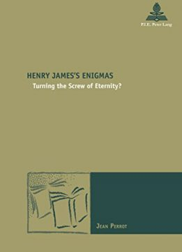 Download ebook Henry James's Enigmas: Turning the Screw of Eternity?