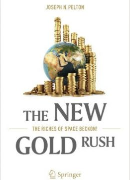 Download The New Gold Rush: The Riches of Space Beckon!