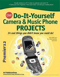 Download Cnet Do-it-yourself Camera & Music Phone Projects