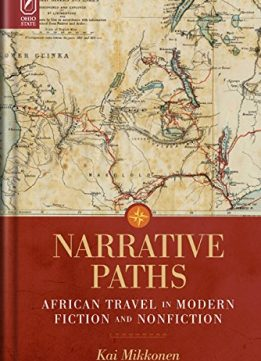 Download ebook Narrative Paths: African Travel in Modern Fiction & Nonfiction