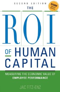 Download ebook The ROI of Human Capital: Measuring the Economic Value of Employee Performance (2nd edition)
