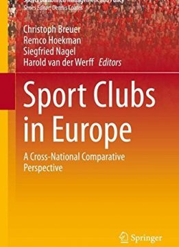 Download ebook Sport Clubs in Europe: A Cross-National Comparative Perspective