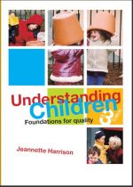 Understanding Children: Foundations for Quality, 3 edition