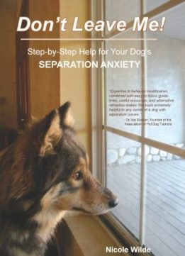 Download Don't Leave Me! Step-by-Step Help for Your Dog's Separation Anxiety