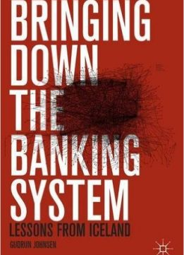Download ebook Bringing Down the Banking System: Lessons from Iceland