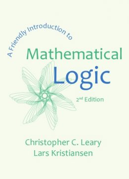 Download ebook A Friendly Introduction to Mathematical Logic, 2 edition