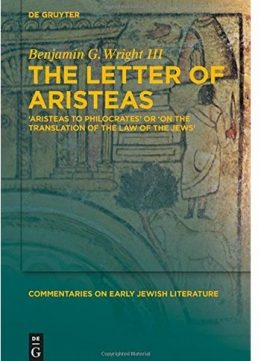 Download ebook The Letter of Aristeas: 'Aristeas to Philocrates' or 'On the Translation of the Law of the Jews'