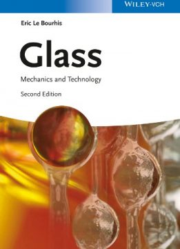 Download ebook Glass: Mechanics & Technology