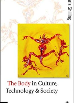 Download ebook The Body in Culture, Technology & Society