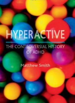Download ebook Hyperactive: The Controversial History of ADHD