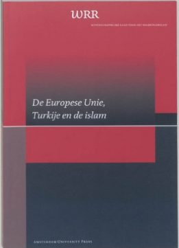 Download ebook De Europese Unie, Turkije En De Islam (WRR Rapporten) (Dutch Edition)