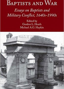 Download ebook Baptists & War: Essays on Baptists & Military Conflict, 1640s-1990s