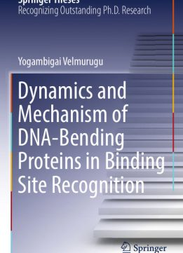 Download ebook Dynamics & Mechanism of DNA-Bending Proteins in Binding Site Recognition