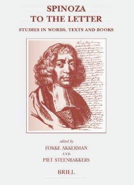 Download Spinoza to the Letter: Studies in Words, Texts & Books