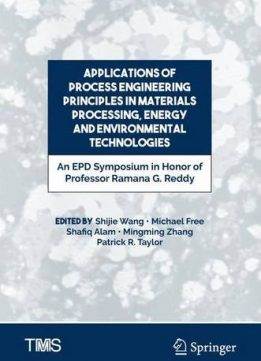 Download ebook Applications of Process Engineering Principles in Materials Processing, Energy & Environmental Technologies