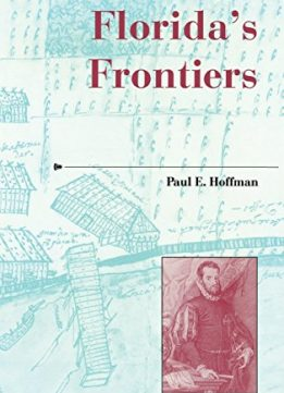 Download Florida's Frontiers (A History of the Trans-Appalachian Frontier)