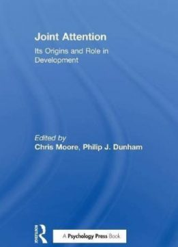Download ebook Joint Attention: Its Origins & Role in Development