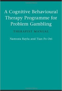 Download ebook A Cognitive Behavioural Therapy Programme for Problem Gambling: Therapist Manual