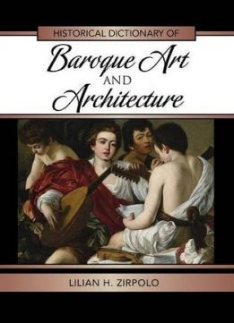 Download ebook Historical Dictionary of Baroque Art & Architecture