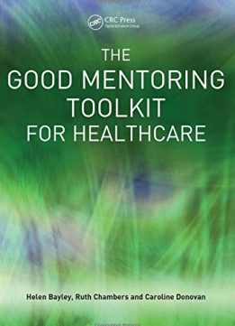 Download ebook The Good Mentoring Toolkit for Healthcare