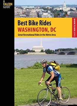 Download ebook Best Bike Rides Washington, DC: Great Recreational Rides in the Metro Area