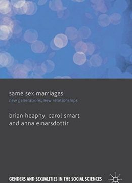 Download ebook Same Sex Marriages: New Generations, New Relationships