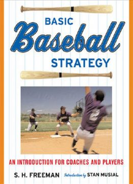 Download ebook Basic Baseball Strategy: An Introduction for Coaches & Players