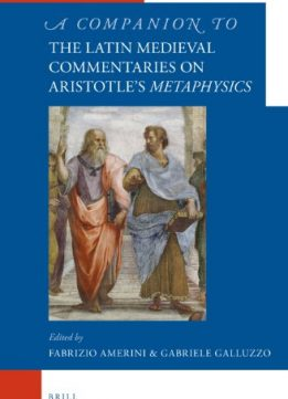 Download ebook A Companion to the Latin Medieval Commentaries on Aristotle's Metaphysics