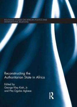 Download ebook Reconstructing the Authoritarian State in Africa