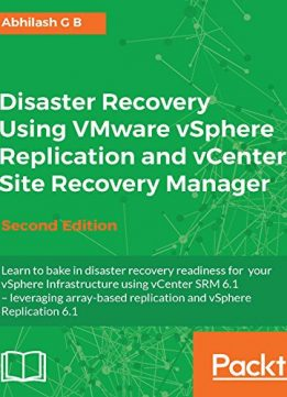 Download ebook Disaster Recovery Using VMware vSphere Replication & vCenter Site Recovery Manager