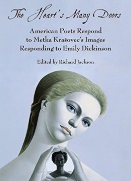 Download ebook Heart's Many Doors: American Poets Respond to Metka Krašovec's Images Responding to Emily Dickinso