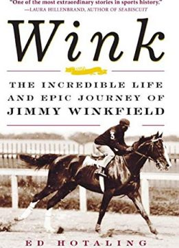 Download ebook Wink: The Incredible Life & Epic Journey of Jimmy Winkfield