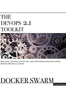 Download ebook The DevOps 2.1 Toolkit: Docker Swarm