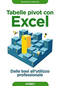 Download ebook Tabelle pivot con Excel: Dalle basi all'utilizzo professionale