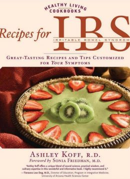 Download ebook Recipes for IBS: Great-Tasting Recipes & Tips Customized for Your Symptoms