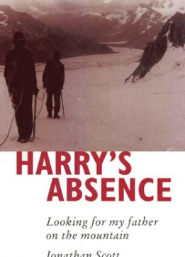 Download ebook Harry's absence: Looking for my father on the mountain