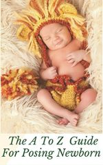The A To Z Guide For Posing Newborn