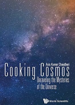 Download Cooking Cosmos: Unraveling The Mysteries Of The Universe