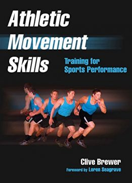 Download ebook Athletic Movement Skills: Training for Sports Performance