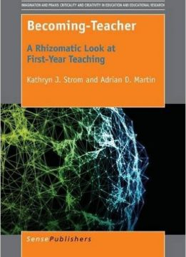 Download ebook Becoming-Teacher: A Rhizomatic Look at First-Year Teaching