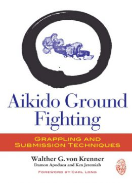 Download Aikido Ground Fighting: Grappling & Submission Techniques