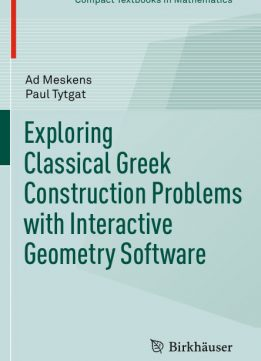 Download ebook Exploring Classical Greek Construction Problems with Interactive Geometry Software