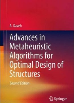 Download ebook Advances in Metaheuristic Algorithms for Optimal Design of Structures, 2nd edition