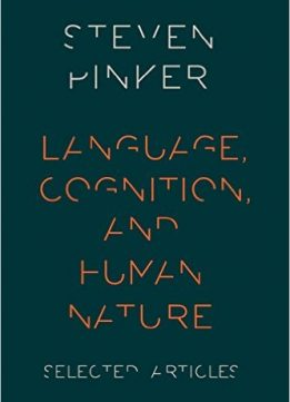 Download ebook Language, Cognition, & Human Nature: Selected Articles