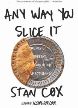 Download ebook Any Way You Slice It: The Past, Present, & Future of Rationing