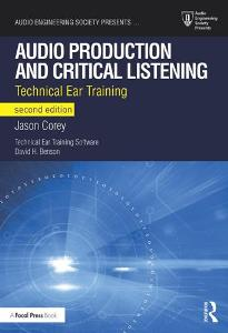 Download ebook Audio Production & Critical Listening : Technical Ear Training, Second Edition