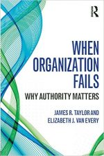 When Organization Fails: Why Authority Matters